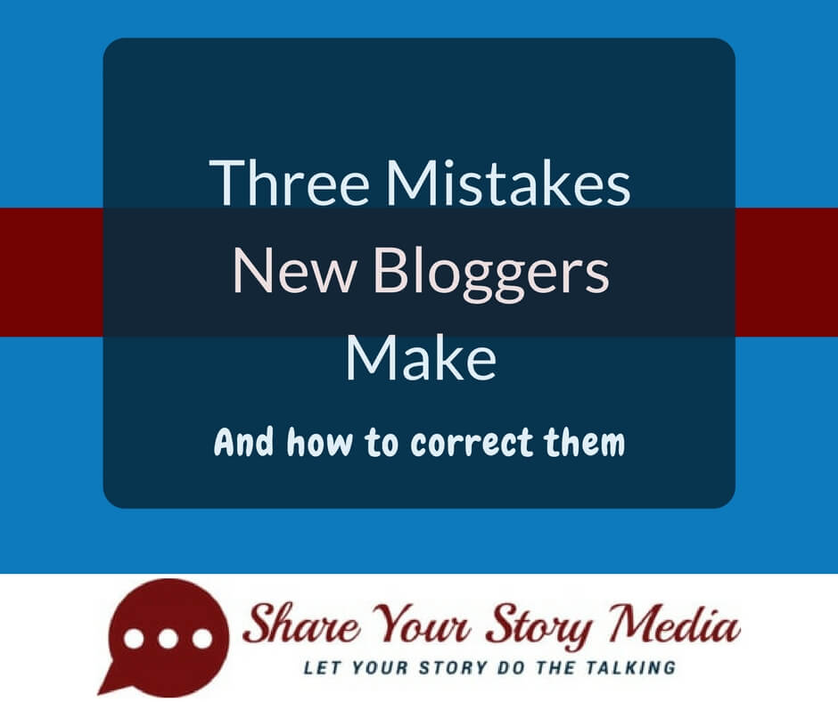How to Avoid Three Mistakes New Bloggers Make